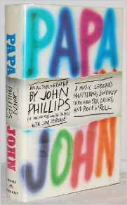To order a copy of Papa John, an autobiography of The Mamas and the Papas, the story of sex, drugs and rock & roll from Amazon, click here.